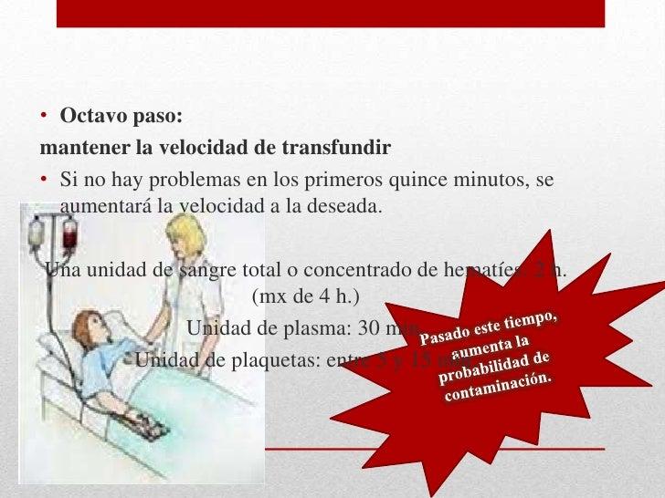 • Noveno paso:no añadir aditivos al producto sanguíneo           Intentando siempre         que pase sólo y jamás         ...