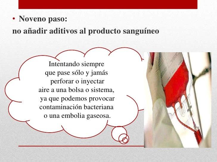 Décimo paso: registrosAnote y describa las características de la transfusiónpracticada:•   producto sanguíneo administrado...