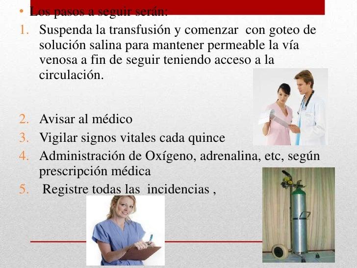Si la transfusión transcurre normalmente,  tanto la bolsa como el sistema y catéter sedesecharán en contenedores apropiado...