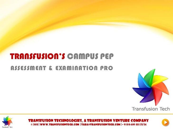 TRANSFUSION'S CAMPUS PEPASSESSMENT & EXAMINATION PRO    Transfusion Technologies, A Transfusion Venture company     © 2011...