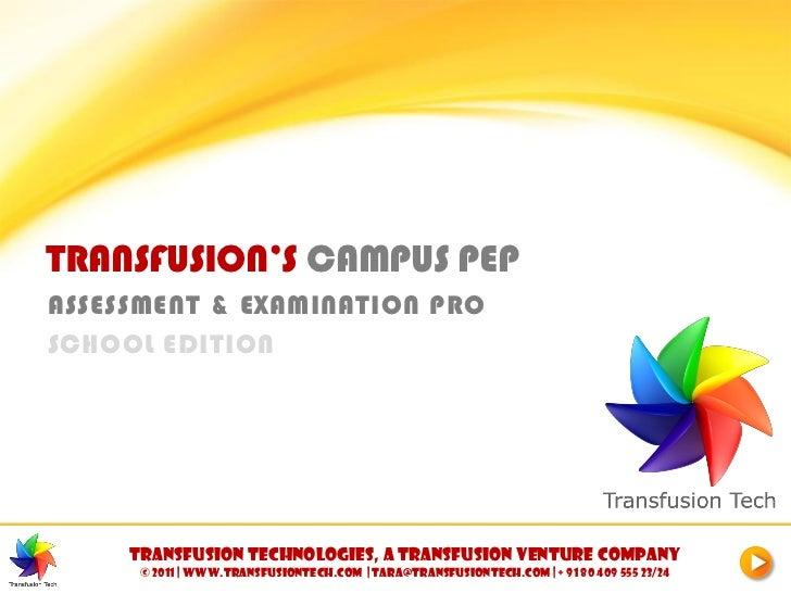 TRANSFUSION'S CAMPUS PEPASSESSMENT & EXAMINATION PROSCHOOL EDITION     Transfusion Technologies, A Transfusion Venture com...