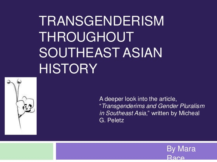 """Transgenderism Throughout Southeast Asian History<br />A deeper look into the article, """"Transgenderims and Gender Pluralis..."""