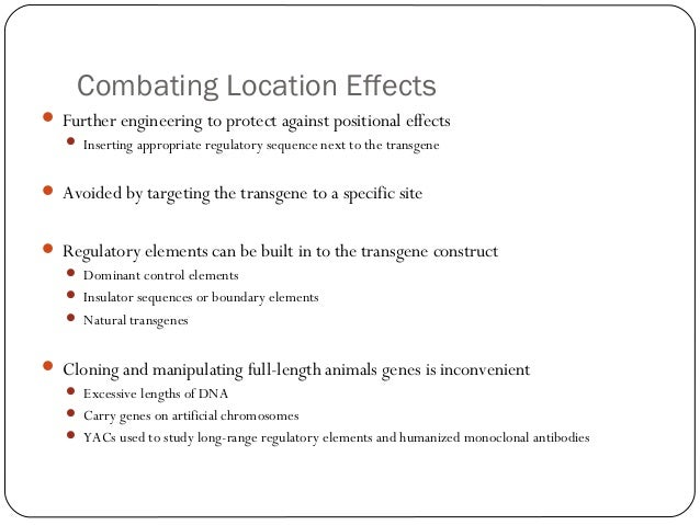 Combating Location Effects  Further engineering to protect against positional effects  Inserting appropriate regulatory ...