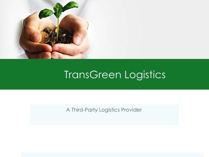 TransGreen Logistics A Third-Party Logistics Provider