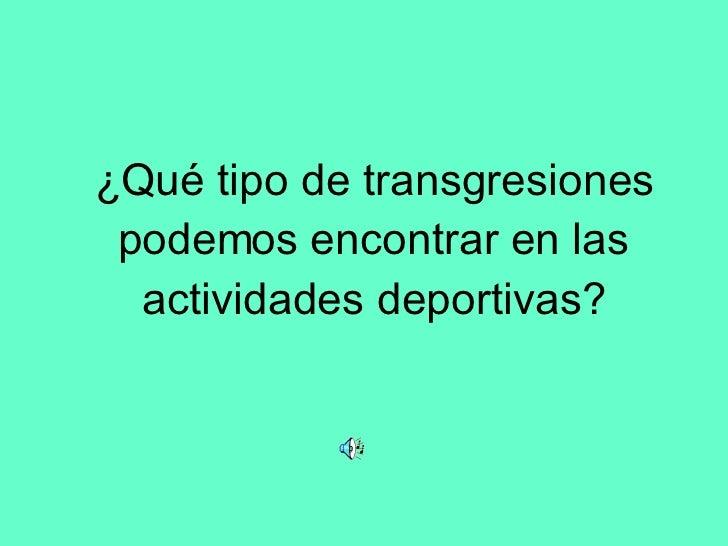 ¿Qué tipo de transgresiones podemos encontrar en las actividades deportivas?
