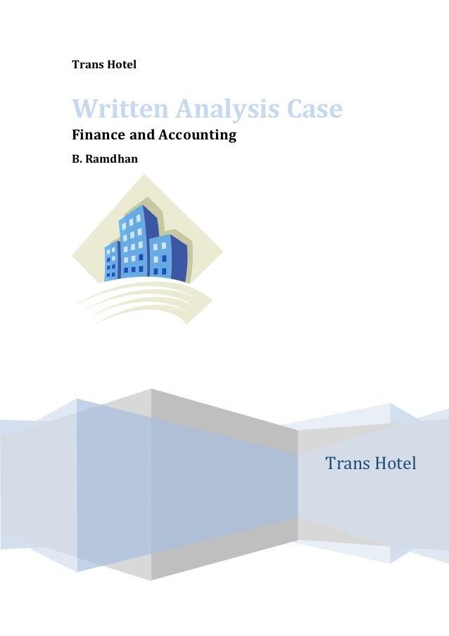 Trans HotelWritten Analysis CaseFinance and AccountingB. Ramdhan                         Trans Hotel