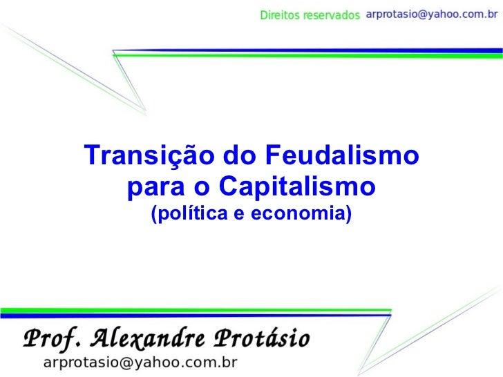 Transição do Feudalismo para o Capitalismo (política e economia)