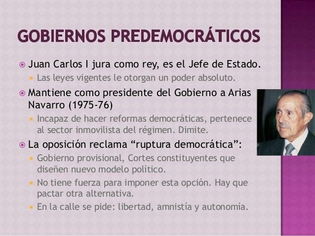  Juan Carlos I jura como rey, es el Jefe de Estado.  Las leyes vigentes le otorgan un poder absoluto.  Mantiene como pr...