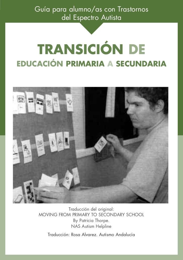 Guía para alumno/as con Trastornos           del Espectro Autista    TRANSICIÓN DEEDUCACIÓN PRIMARIA A SECUNDARIA         ...