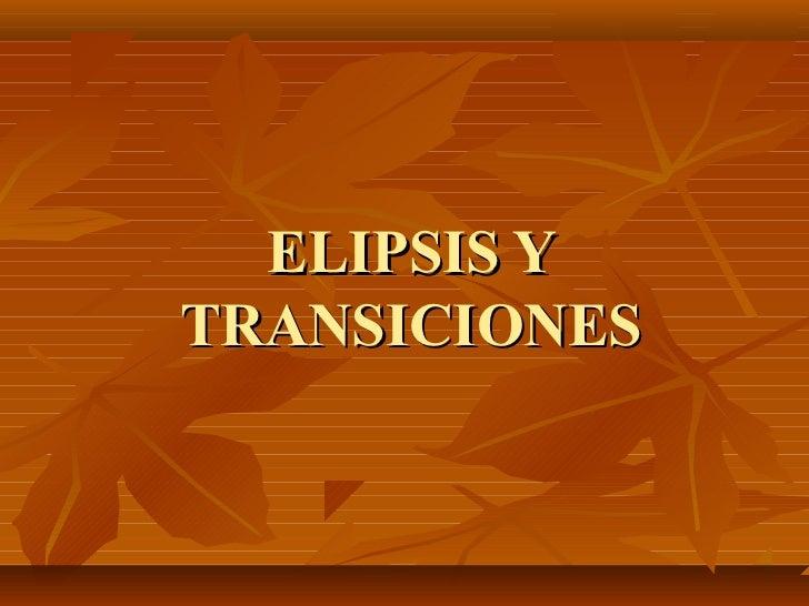 ELIPSIS YTRANSICIONES
