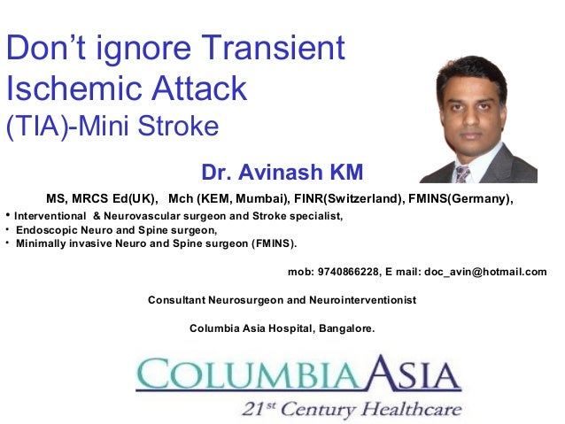 Don't ignore Transient Ischemic Attack (TIA)-Mini Stroke Dr. Avinash KM MS, MRCS Ed(UK), Mch (KEM, Mumbai), FINR(Switzerla...
