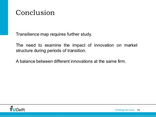 Conclusion Transilience map requires further study. The need to examine the impact of innovation on market structure durin...
