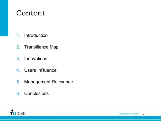 Content 1. Introduction 2. Transilience Map 3. Innovations 4. Users Inflluence 5. Management Relevance 6. Conclusions  Cha...