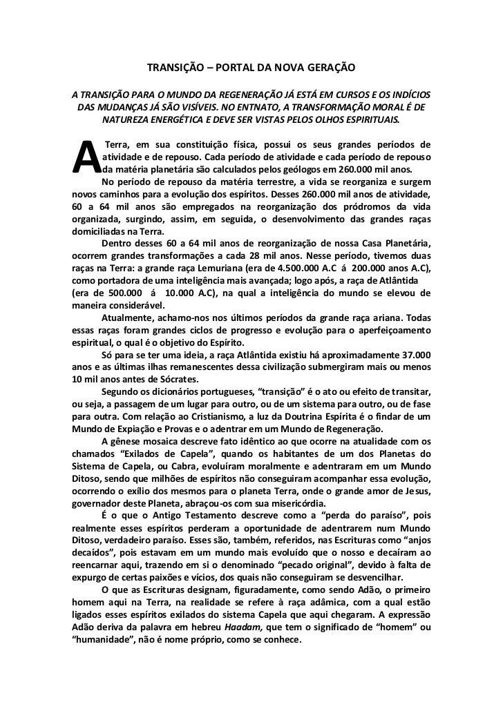 TRANSIÇÃO – PORTAL DA NOVA GERAÇÃOA TRANSIÇÃO PARA O MUNDO DA REGENERAÇÃO JÁ ESTÁ EM CURSOS E OS INDÍCIOS DAS MUDANÇAS JÁ ...