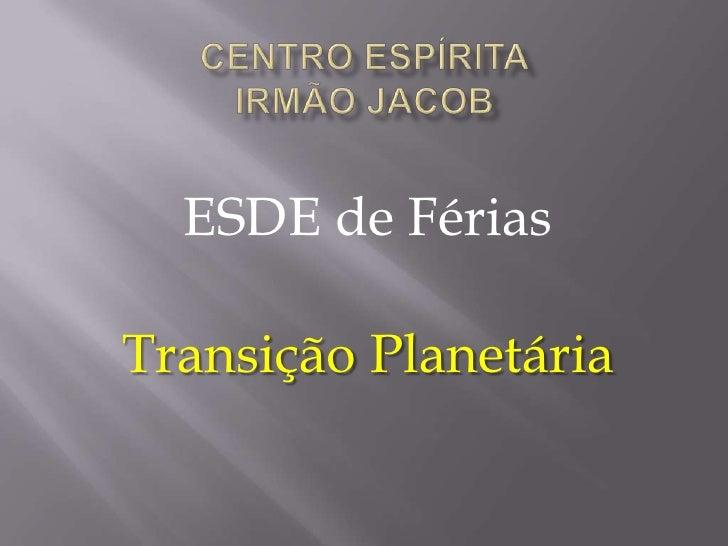 ESDE de FériasTransição Planetária