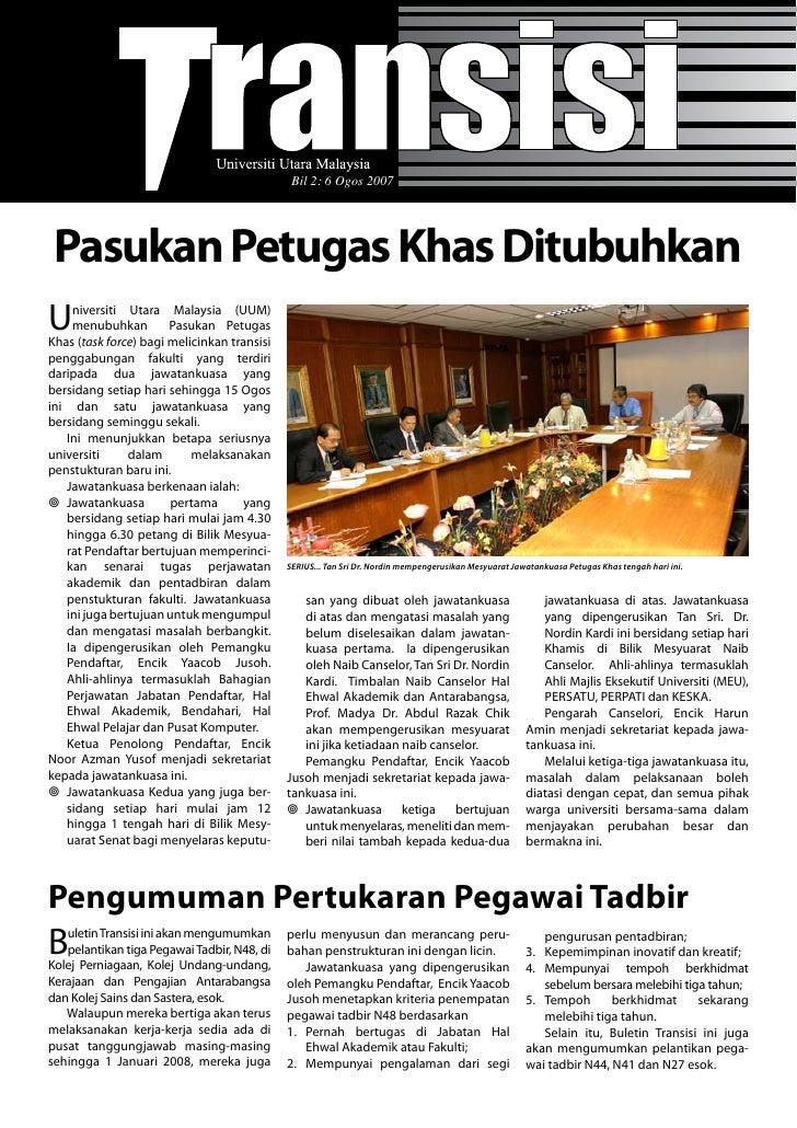 Bil 2: 6 Ogos 2007      Pasukan Petugas Khas Ditubuhkan U   niversiti Utara Malaysia (UUM)     menubuhkan         Pasukan ...