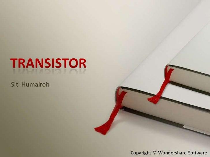 TRANSISTOR<br />Siti Humairoh<br />