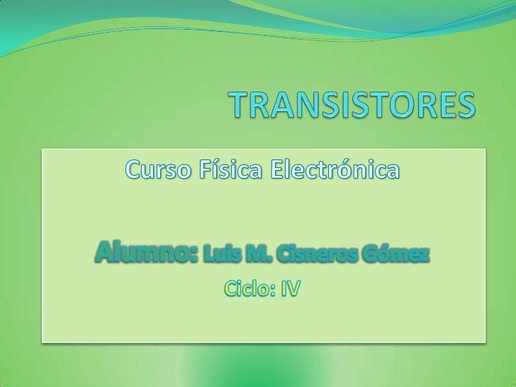  El transistor es un dispositivo electrónico semiconductor que  cumple funciones de amplificador, oscilador, conmutador o...