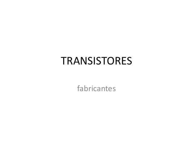 TRANSISTORES  fabricantes