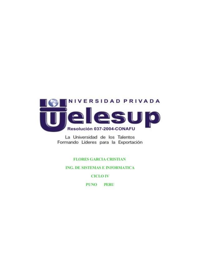 FLORES GARCIA CRISTIANING. DE SISTEMAS E INFORMATICACICLO IVPUNO PERU