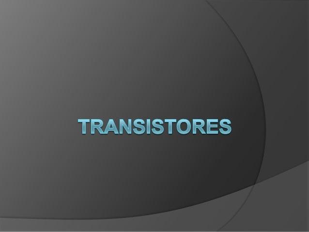 El transistor es un dispositivo electrónico semiconductor utilizado para producir una señal de salida en respuesta a otra ...