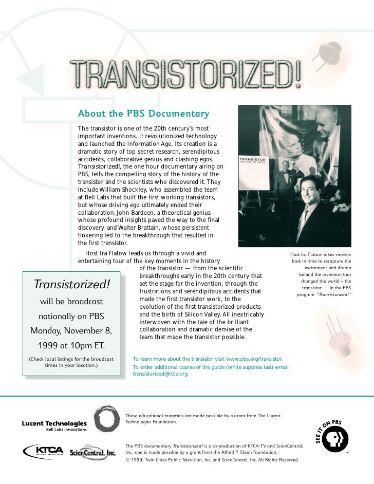 About the PBS Documentary                       The transistor is one of the 20th century's most                       imp...