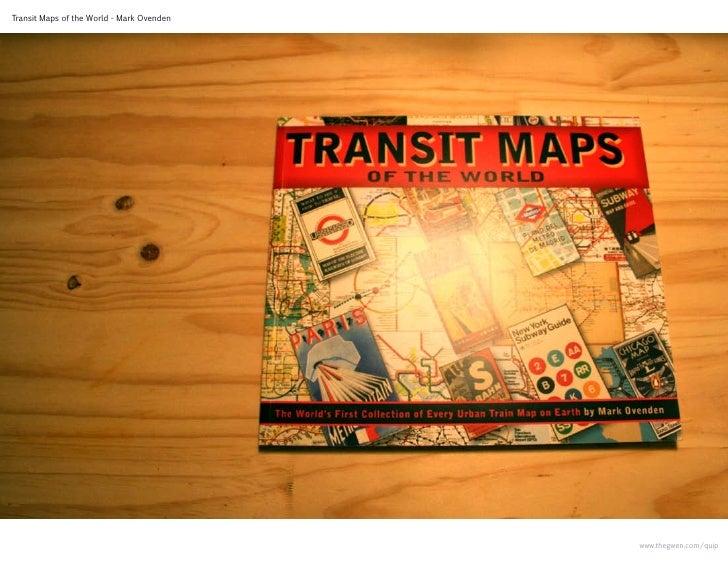 Transit Maps of the World - Mark Ovenden                                                www.thegwen.com/quip