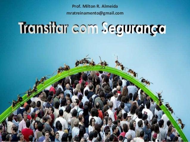Prof. Milton R. Almeida mratreinamento@gmail.com 1