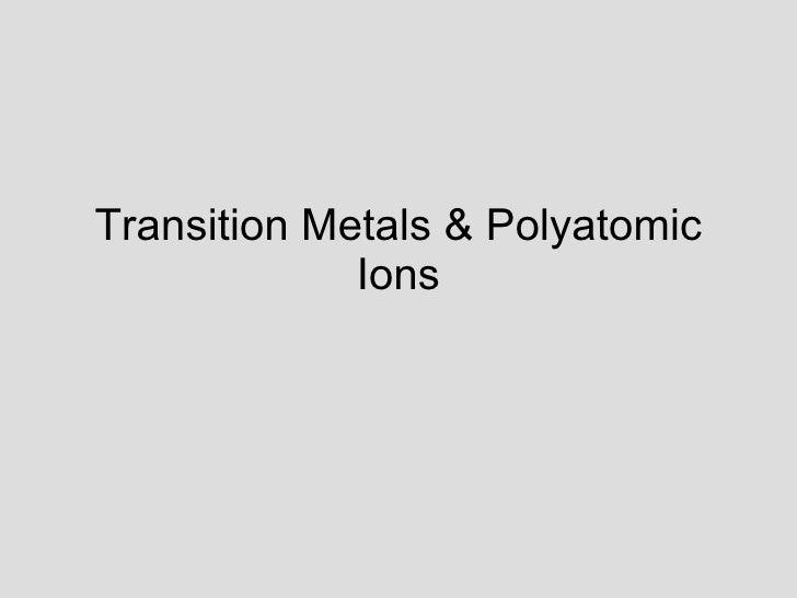 Transition Metals & Polyatomic Ions