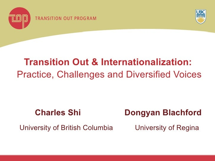Transition Out & Internationalization:  Practice, Challenges and Diversified Voices   Charles Shi Dongyan Blachford Univer...