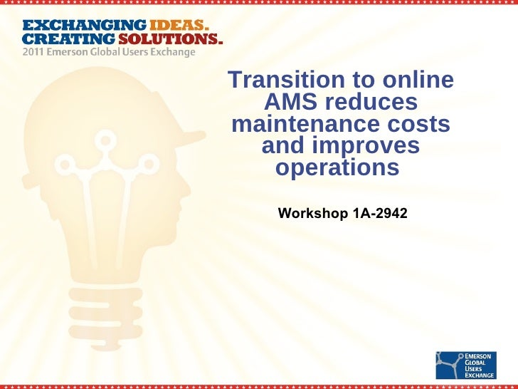 Transition to online AMS reduces maintenance costs and improves operations  Workshop 1A-2942