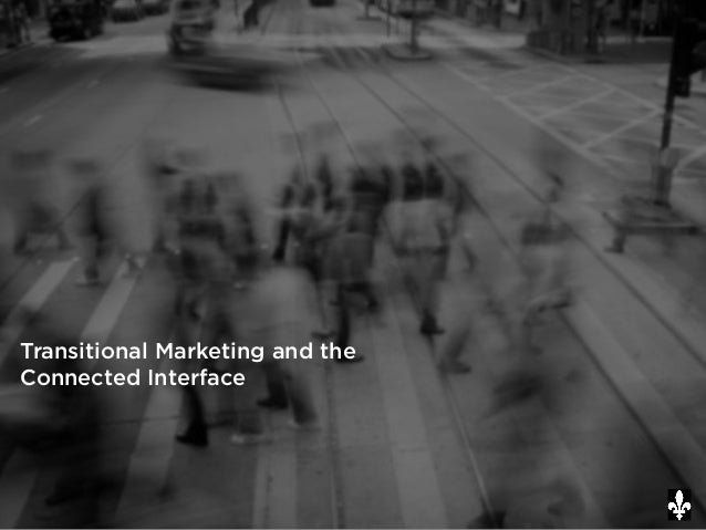 Transitional Marketing and the Connected Interface