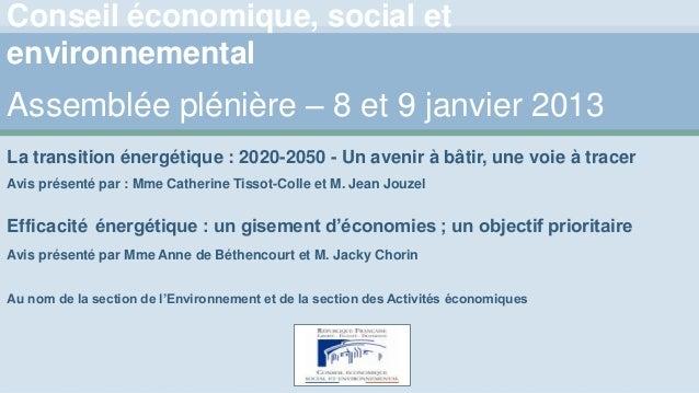Conseil économique, social etenvironnementalAssemblée plénière – 8 et 9 janvier 2013La transition énergétique : 2020-2050 ...