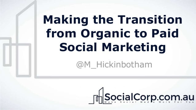 Making the Transition from Organic to Paid Social Marketing @M_Hickinbotham