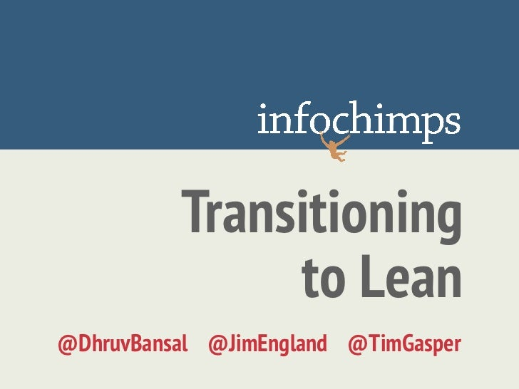 Transitioning               to Lean@DhruvBansal @JimEngland @TimGasper