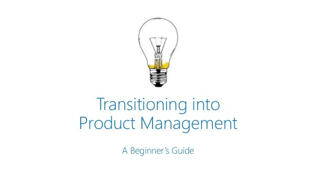 Transitioning into Product Management A Beginner's Guide