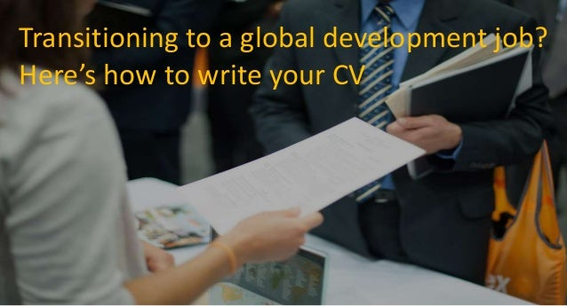 Transitioning to a global development job? Here's how to write your CV