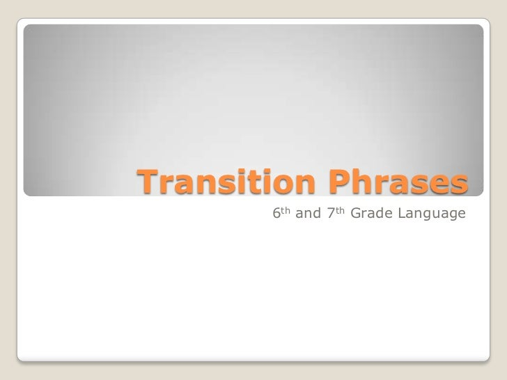 Transition Phrases       6th and 7th Grade Language