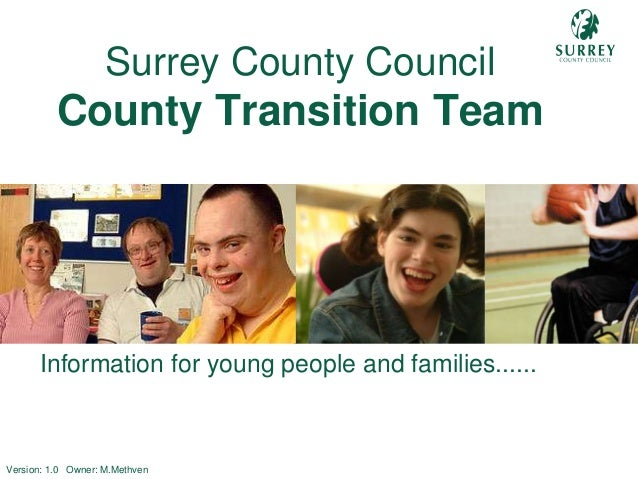 Comp – Transition Team Front CoverInformation for young people and families......Surrey County CouncilCounty Transition Te...