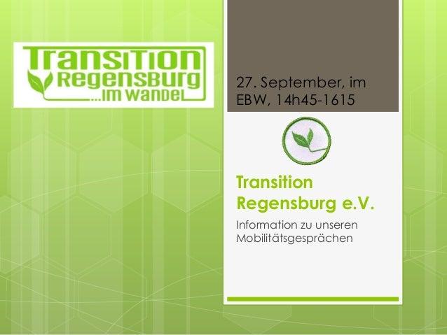 27. September, im  EBW, 14h45-1615  Transition  Regensburg e.V.  Information zu unseren  Mobilitätsgesprächen