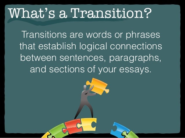 writing transition sentences Make your paragraphs flow to improve writing  transition sentences (and  words) are necessary for making connections between the claims,.
