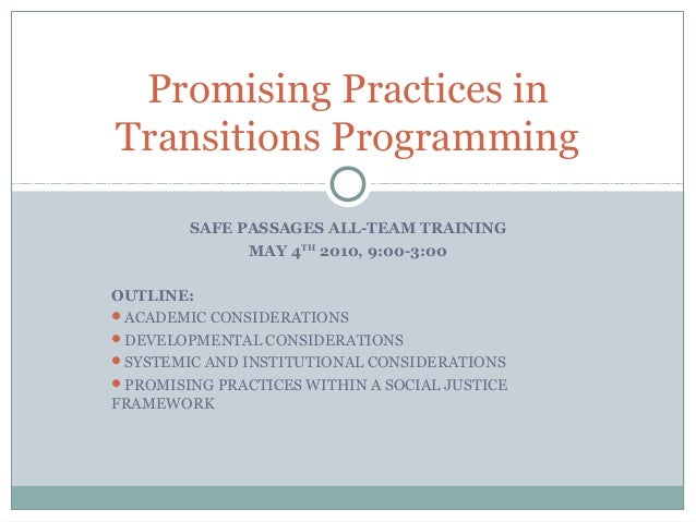 Promising Practices inTransitions Programming        SAFE PASSAGES ALL-TEAM TRAINING              MAY 4TH 2010, 9:00-3:00O...