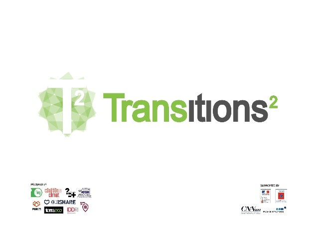 """2 TRANSITIONS2 EN RESUME : UN APPEL, DES ACTIONS """"La transition écologique est notre horizon incontournable, mais 30 ans ..."""