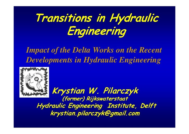 Transitions in Hydraulic        EngineeringImpact of the Delta Works on the RecentDevelopments in Hydraulic Engineering   ...