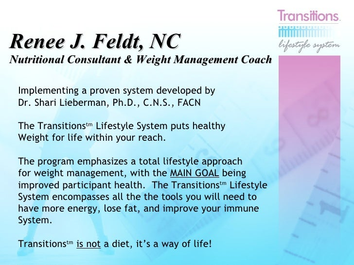 Renee J. Feldt, NC Nutritional Consultant & Weight Management Coach Implementing a proven system developed by  Dr. Shari L...