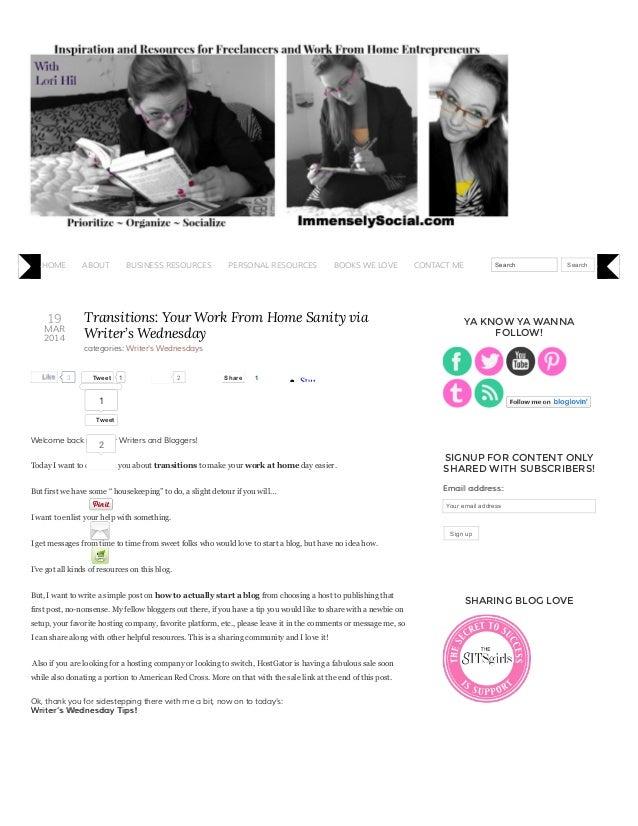 19 MAR 2014 TweetTweet 1 2 StumbleUpon Transitions: Your Work From Home Sanity via Writer's Wednesday categories: Writer's...