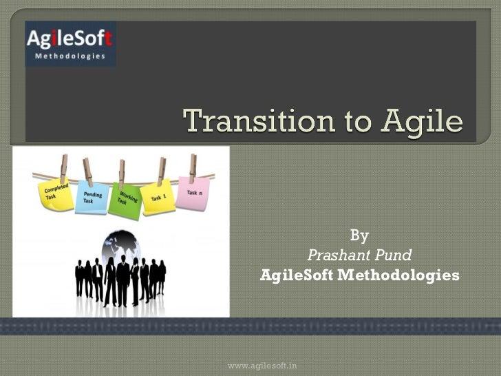 By            Prashant Pund       AgileSoft Methodologieswww.agilesoft.in