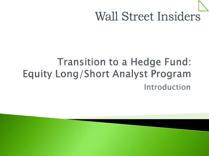 Transition to a Hedge Fund:    Equity Long/Short Analyst Program<br />Introduction<br />