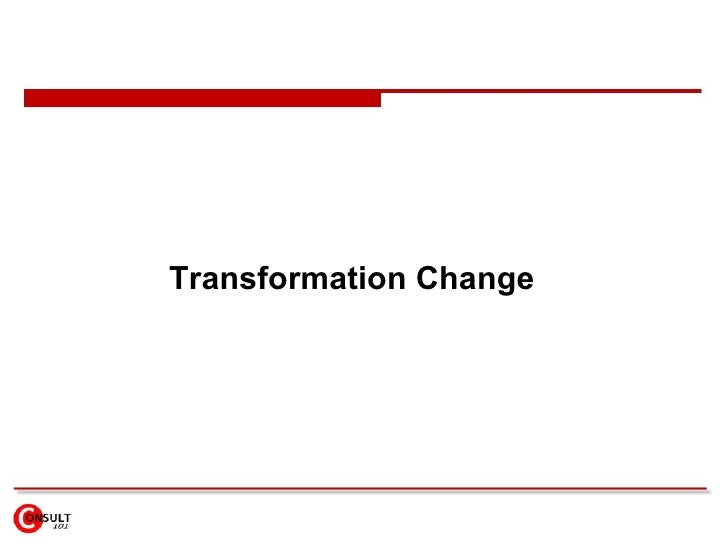 transitional and transformational change Charismatic and transformational leadership:  anaging change in transformational leadership   transitional period in which we live.