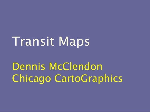 Transit Maps Dennis McClendon Chicago CartoGraphics
